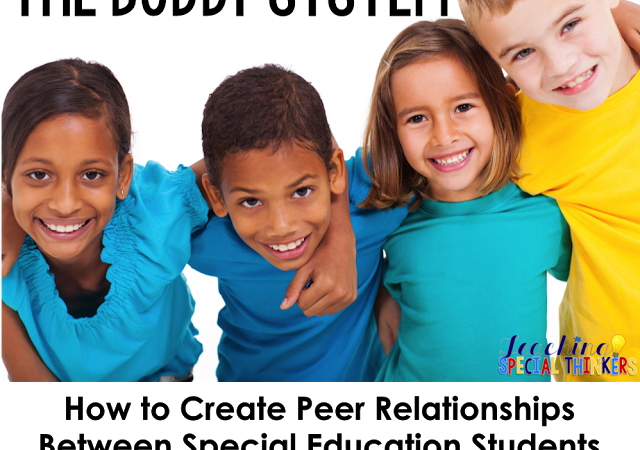 Using the Buddy System to Create Peer Relationships Between Special Education Students and General Education Students