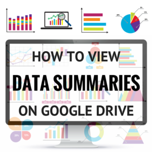How to See Summaries of Data Collected Through Google Drive