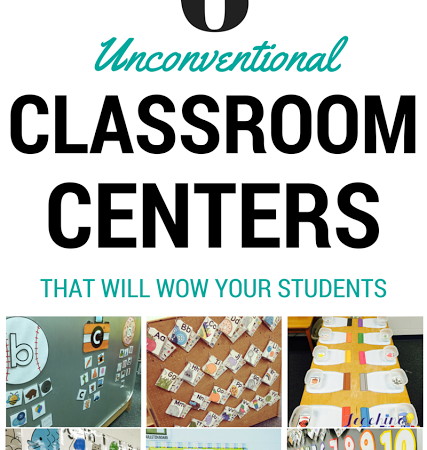 6 Unconventional Classroom Centers