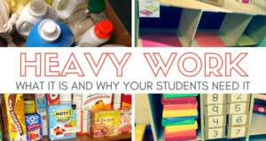 Heavy Work: WHAT it is and WHY Your Students Need It